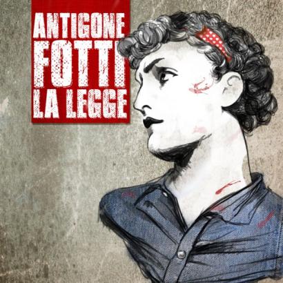 Antigone Fotti la Legge