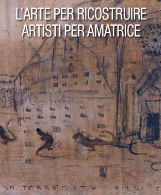 arte-per-ricostruire-artisti-per-amatrice-galleria-mucciaccia-1