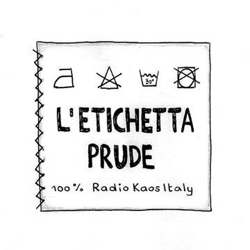etichetta-prude-2018-radio-kaos-italy