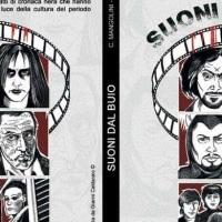 """""""Suoni dal buio"""", il lato oscuro del rock nel libro di Penna e Mangolini"""