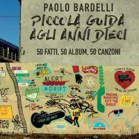 """#Libri: Paolo Bardelli, """"Piccola guida agli anni Dieci"""""""