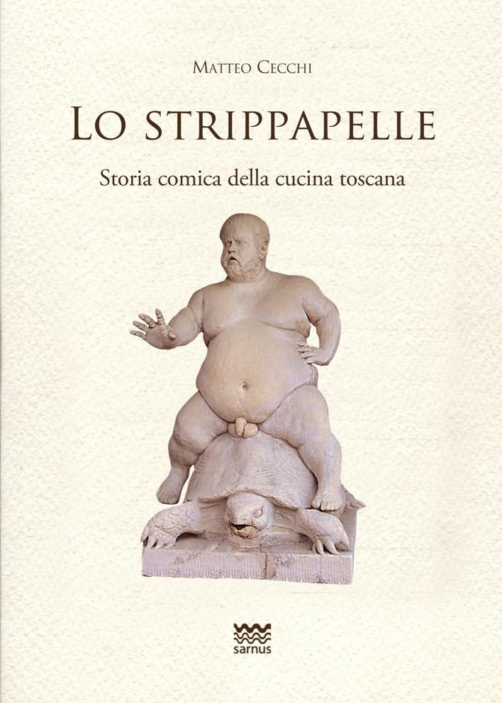 lo-strippapelle-storia-comica-della-cucina-toscana