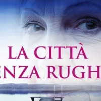 """#Libri: Roberto Ritondale, """"La città senza rughe"""""""