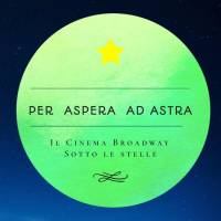 Arena Broadway, estate di cinema e buon cibo sotto le stelle