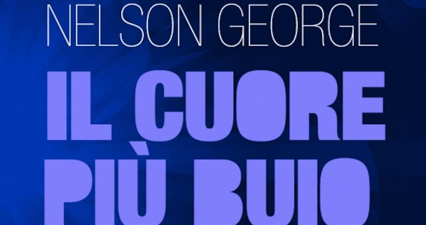 il-cuore-più-buio-nelson-george-blu